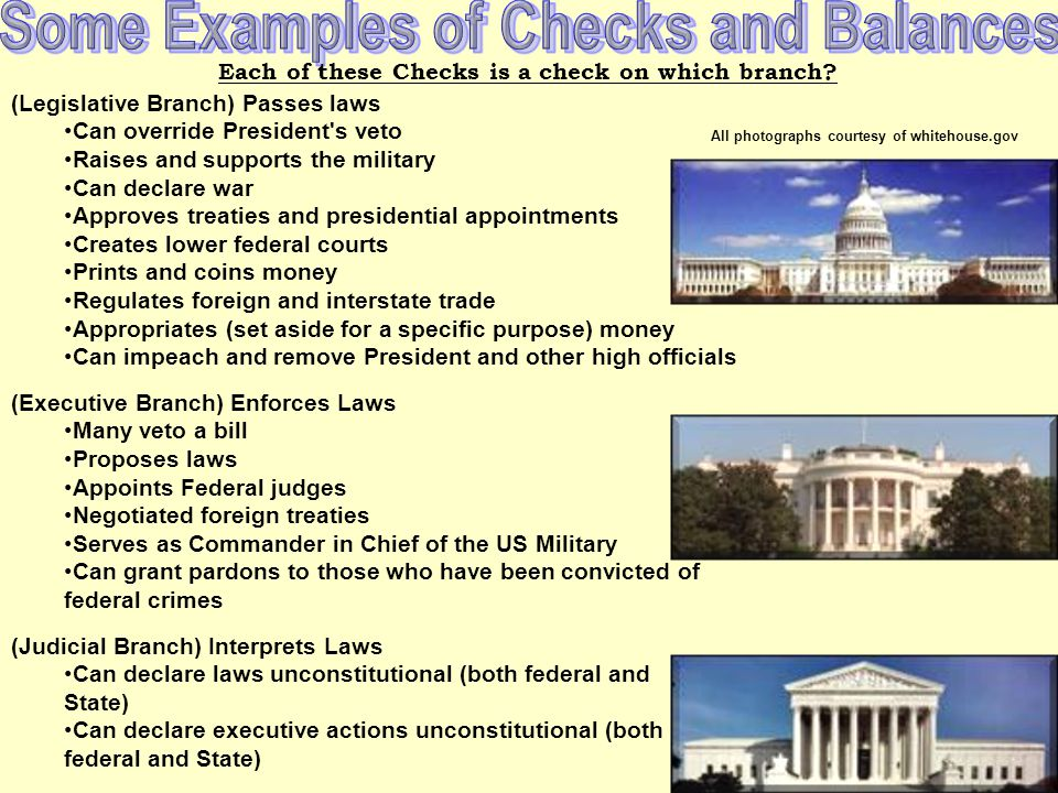 The Judicial Branch has checks over each of the other two… but those checks are enormous. unconstitutional constitutional 1. They can declare a law or