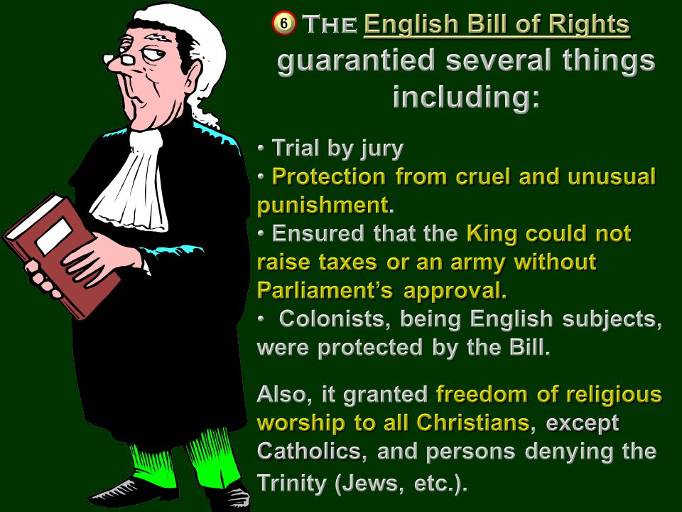 Virginia was the first of several colonies to include Bill of Rights a Bill of Rights which lists the freedoms the government promises to protect: For example, freedom of: speech religion assembly press trial by jury 31