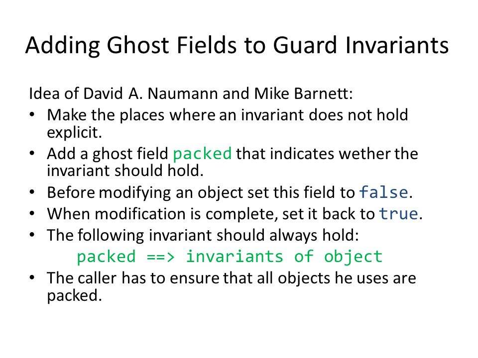 Adding Ghost Fields to Guard Invariants Idea of David A.