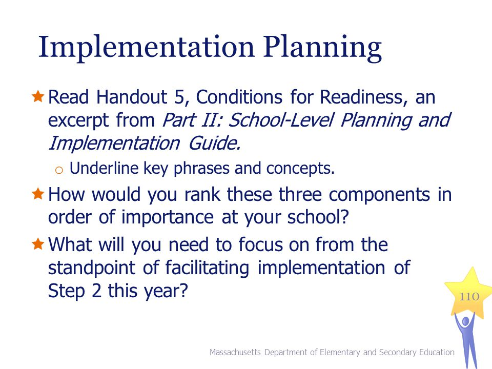 Implementation Planning  Read Handout 5, Conditions for Readiness, an excerpt from Part II: School-Level Planning and Implementation Guide.