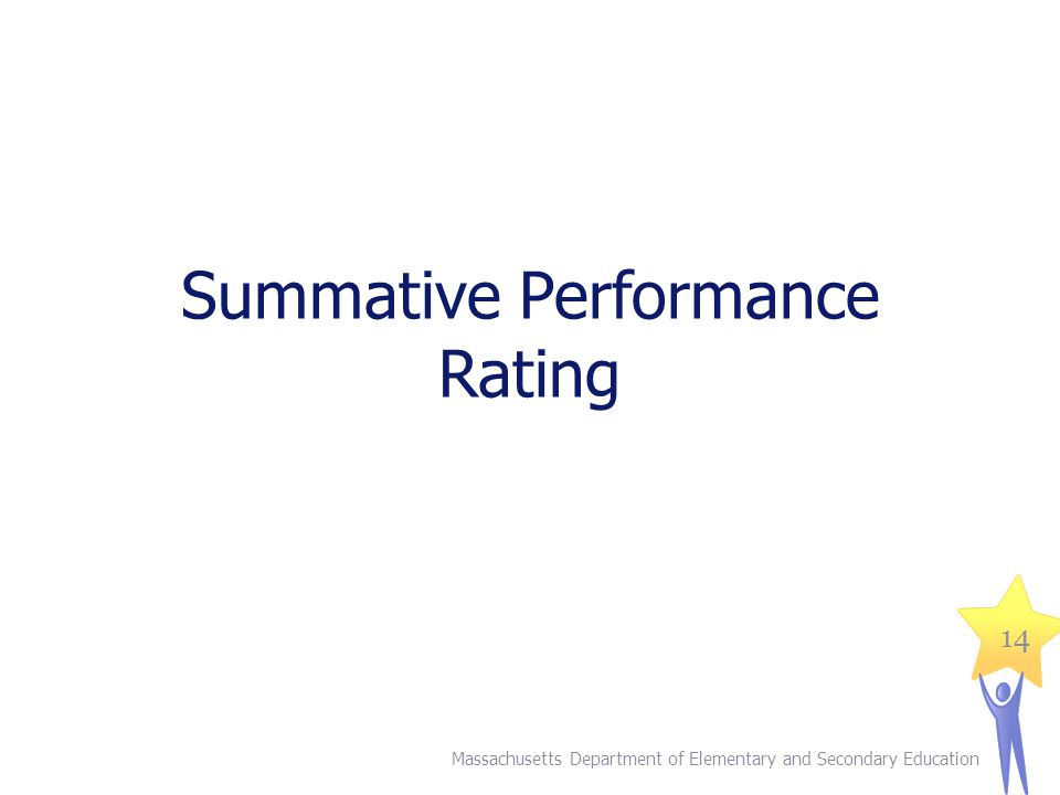Summative Performance Rating Massachusetts Department of Elementary and Secondary Education 14