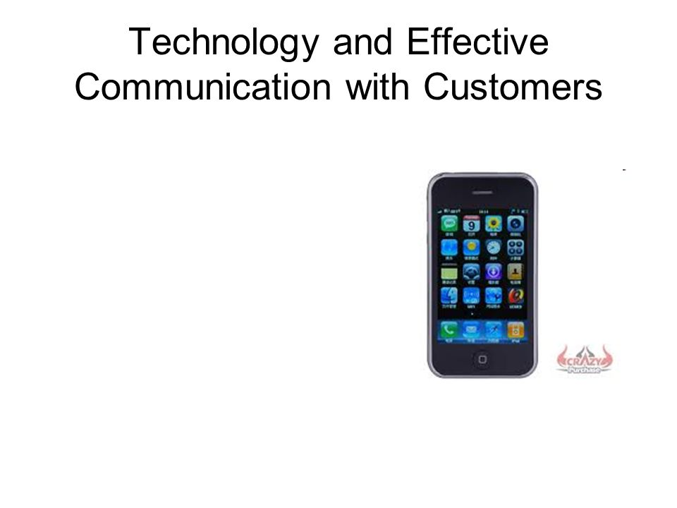 Technology and Effective Communication with Customers
