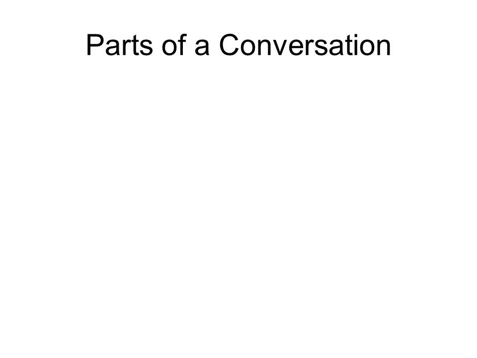 Parts of a Conversation