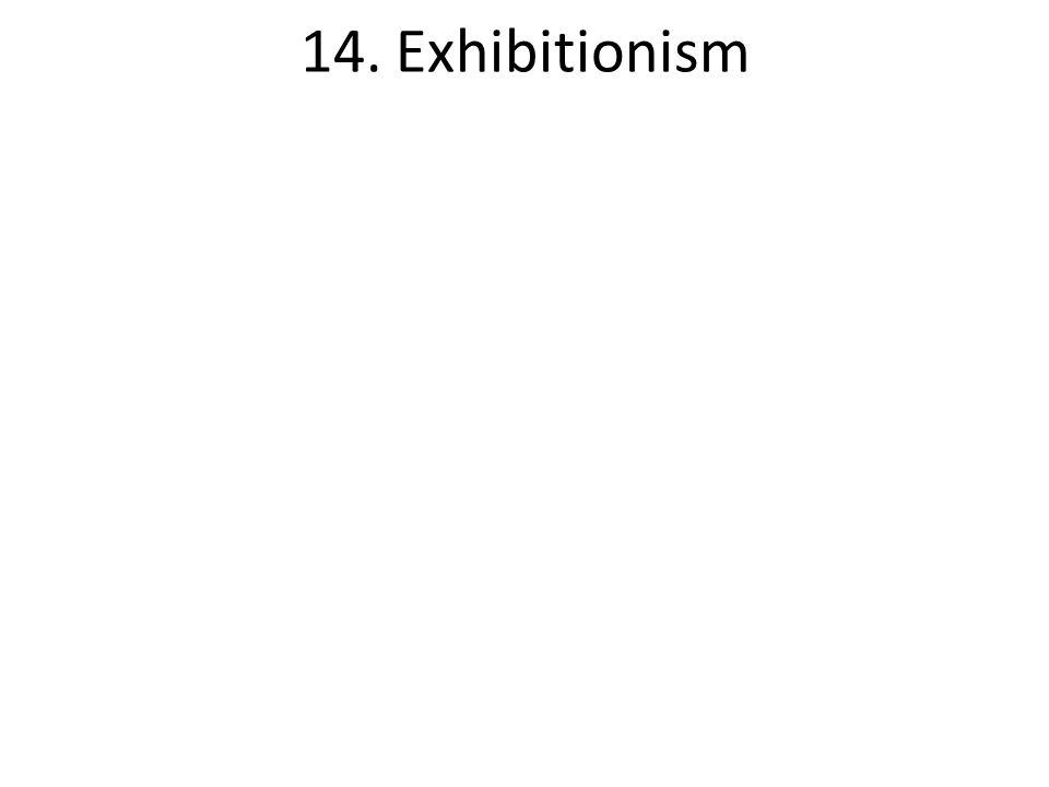 14. Exhibitionism