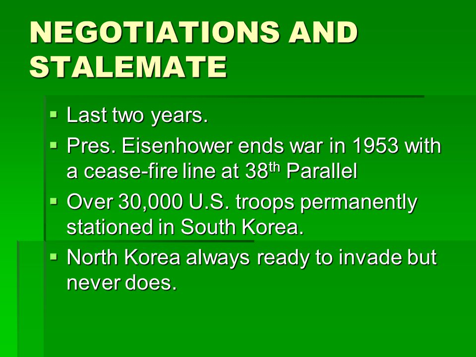 NEGOTIATIONS AND STALEMATE  Last two years.  Pres.