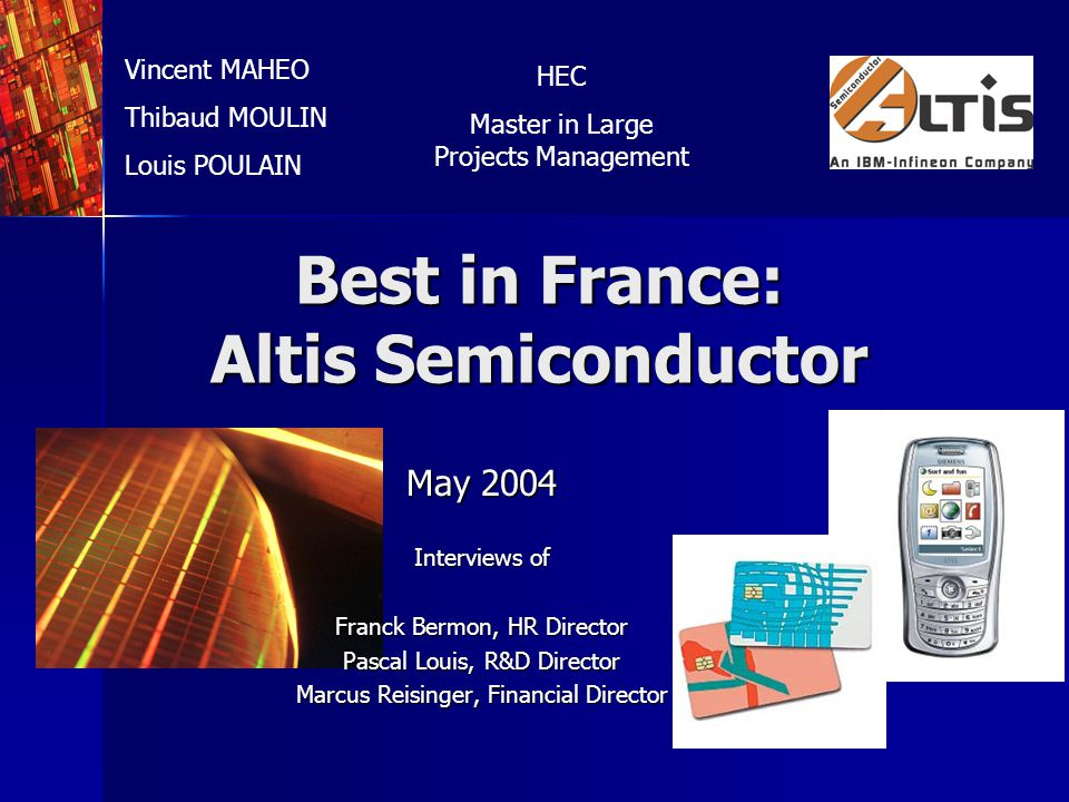 Best in France - HEC - May 2004MAHEO – MOULIN - POULAIN MAP OF ALTIS CASE 1.