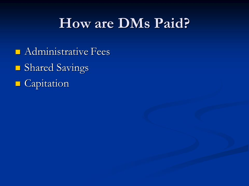 How are DMs Paid.