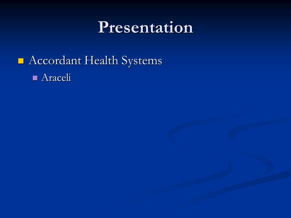 Presentation Accordant Health Systems Accordant Health Systems Araceli Araceli
