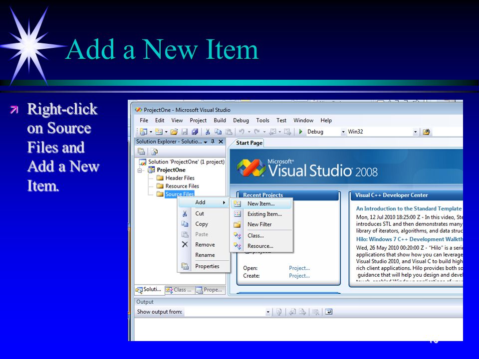 10 Add a New Item ä Right-click on Source Files and Add a New Item.