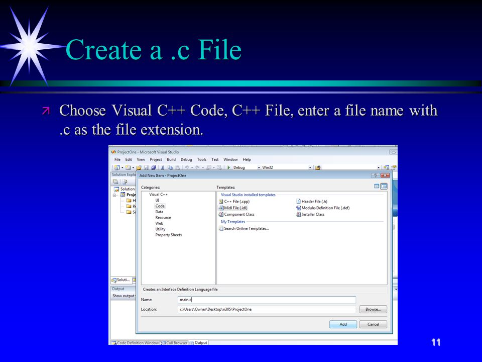 11 Create a.c File ä Choose Visual C++ Code, C++ File, enter a file name with.c as the file extension.