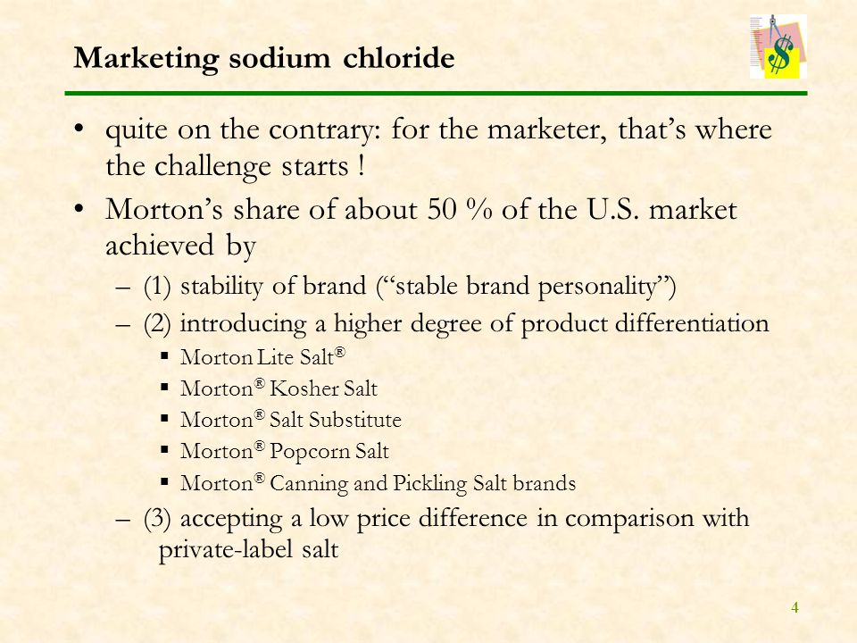 4 Marketing sodium chloride quite on the contrary: for the marketer, that's where the challenge starts .