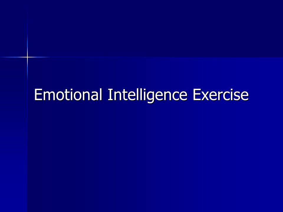 Emotional Intelligence Exercise Emotional Intelligence Exercise