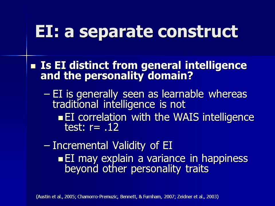 EI: a separate construct Is EI distinct from general intelligence and the personality domain.