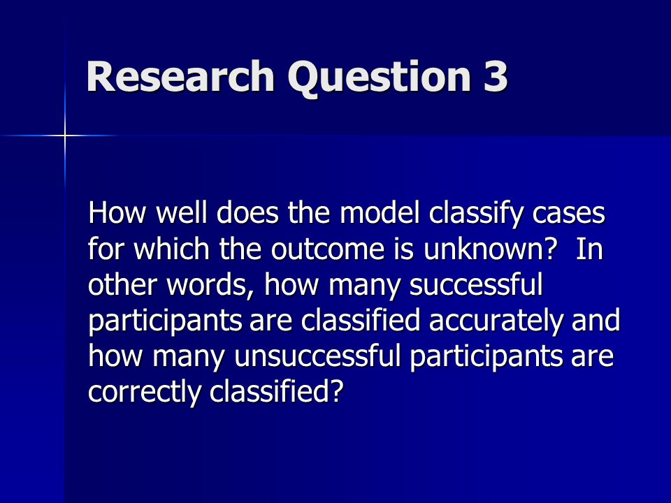Research Question 3 How well does the model classify cases for which the outcome is unknown.