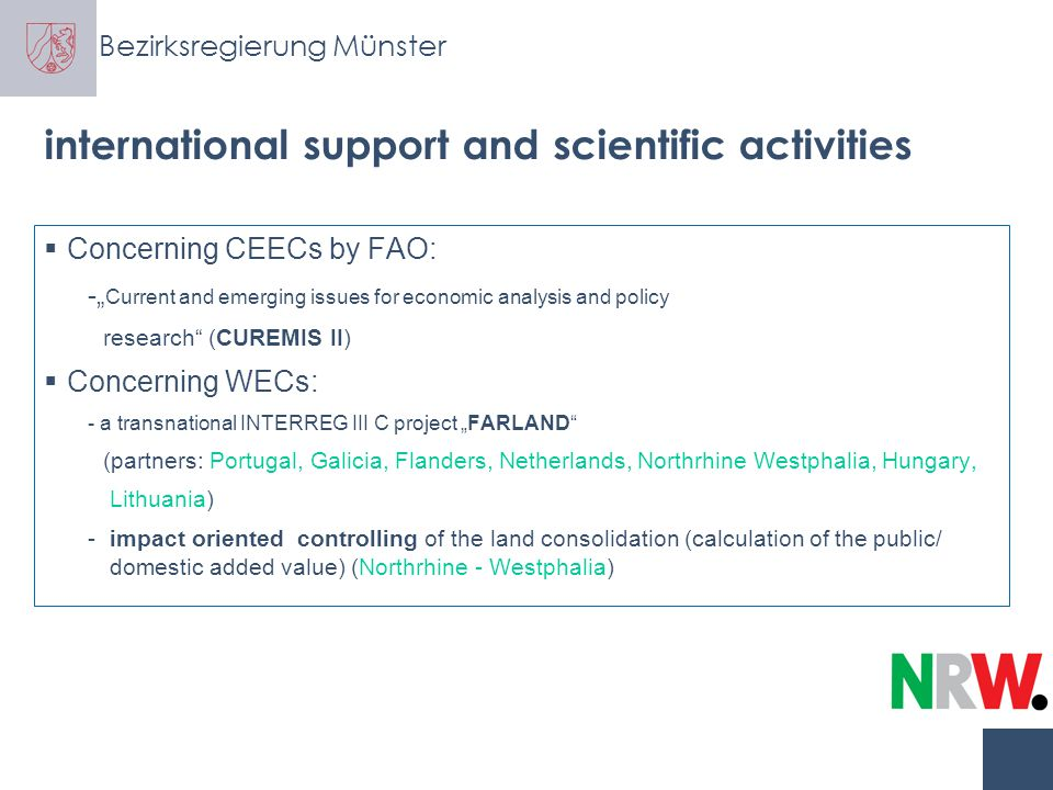 Bezirksregierung Münster international support and scientific activities  Central European Land Knowledge Center (CELKCenter) -CELK services networking service knowledge pool service project coordination service -Exchange Programme -Research Programme