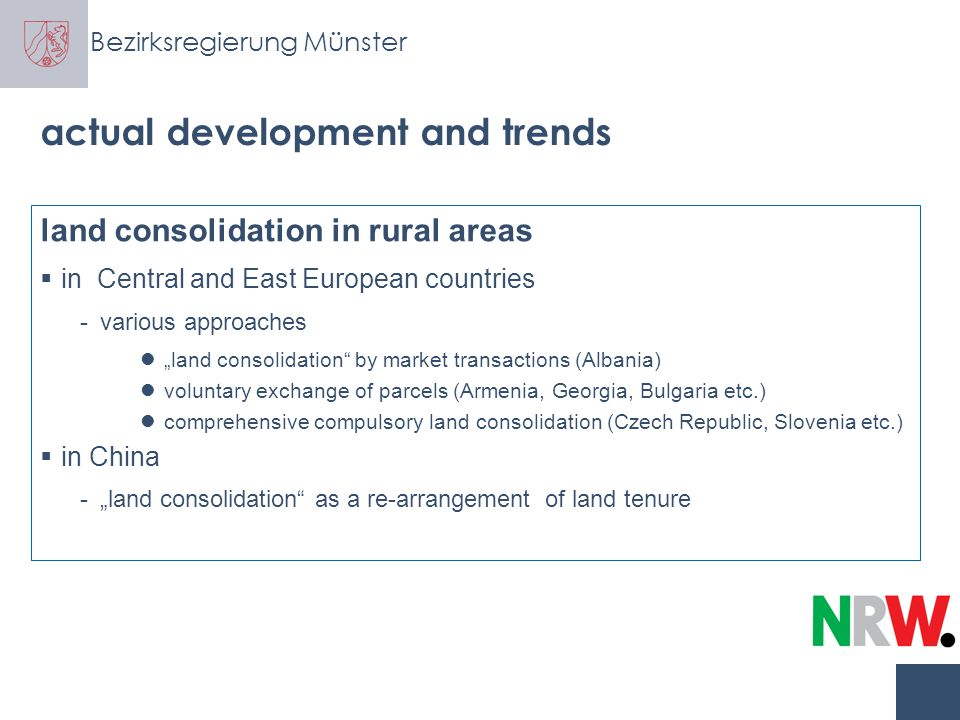 "Bezirksregierung Münster actual development and trends land consolidation in rural areas  in Central and East European countries (CEECs) -""secret weapon against the land reform desaster -driving forces with view to future improvement of agricultural efficiency CAP of EU general rural development natural resource management rural infrastructure, environment"