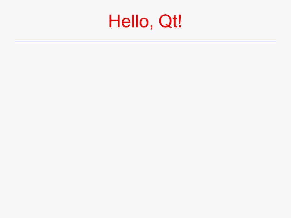 Hello, Qt!