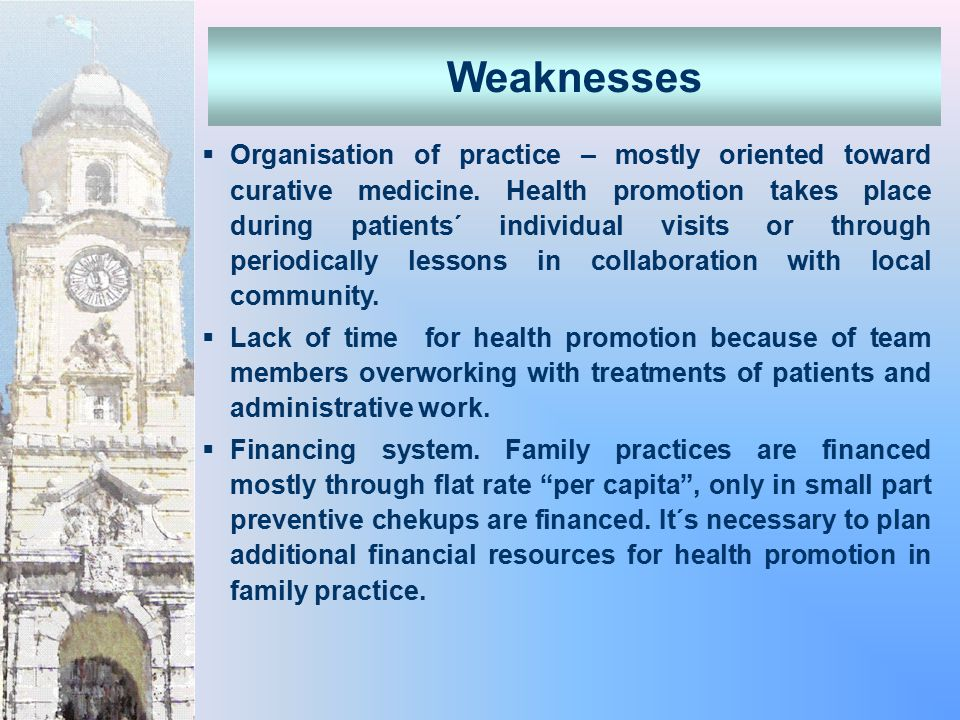  Organisation of practice – mostly oriented toward curative medicine.