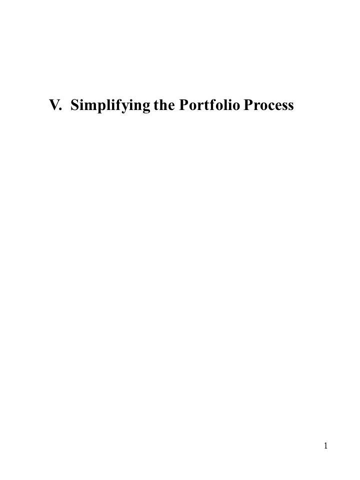1 V. Simplifying the Portfolio Process