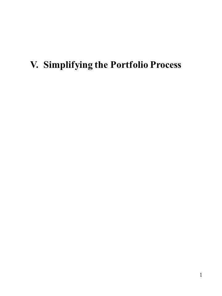 2 Simplifying the Portfolio Process Estimating correlations Single Index Models Multiple Index Models Average Models Finding Efficient Portfolios