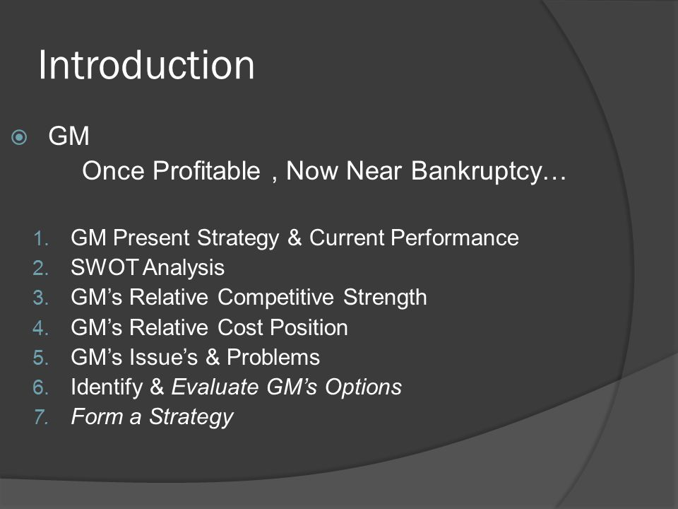 Introduction  GM Once Profitable, Now Near Bankruptcy… 1.