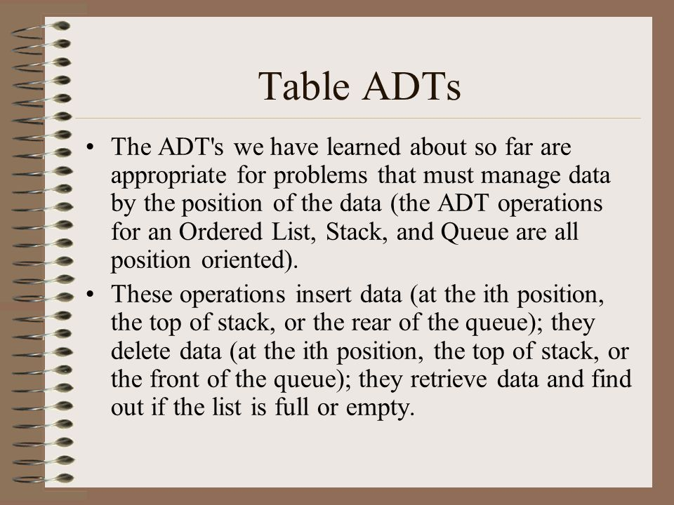 Table ADTs Tables manage data by its value.