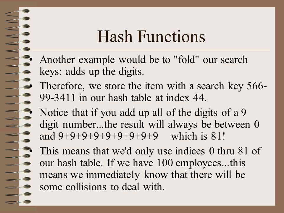 Hash Functions Another example would be to