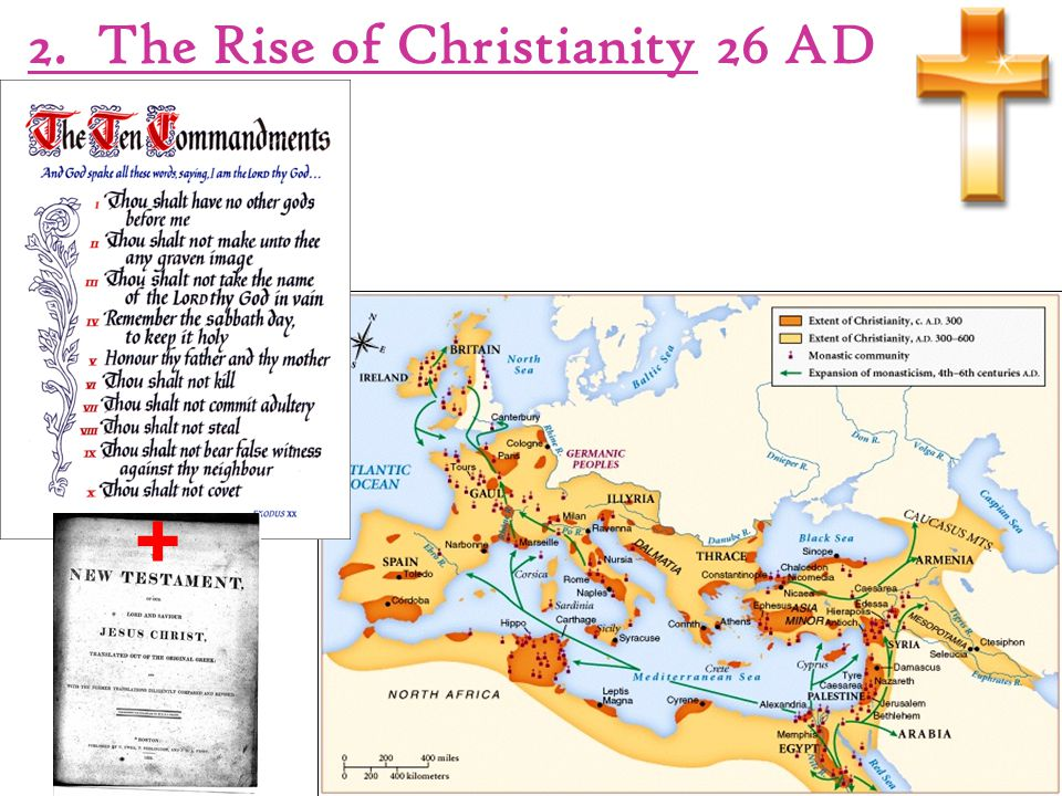 2. The Rise of Christianity 26 AD +