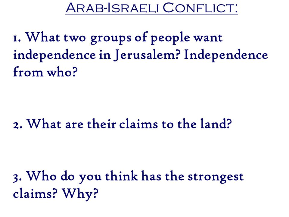 1.What two groups of people want independence in Jerusalem.