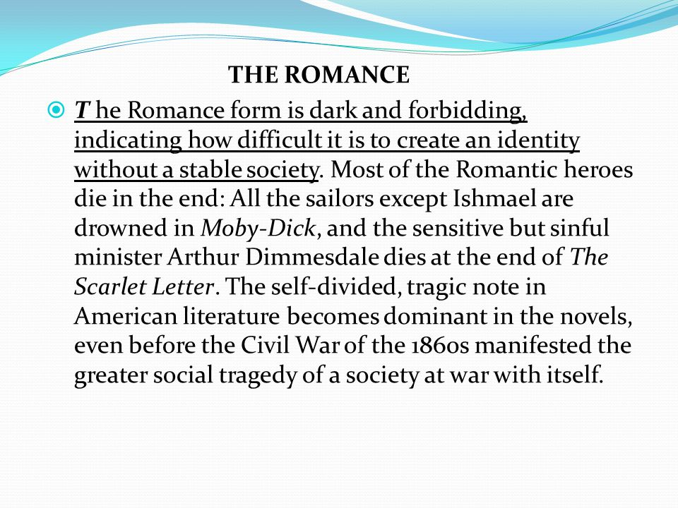 THE ROMANCE  T he Romance form is dark and forbidding, indicating how difficult it is to create an identity without a stable society.