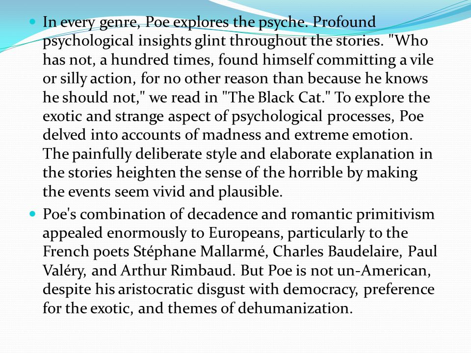 In every genre, Poe explores the psyche.