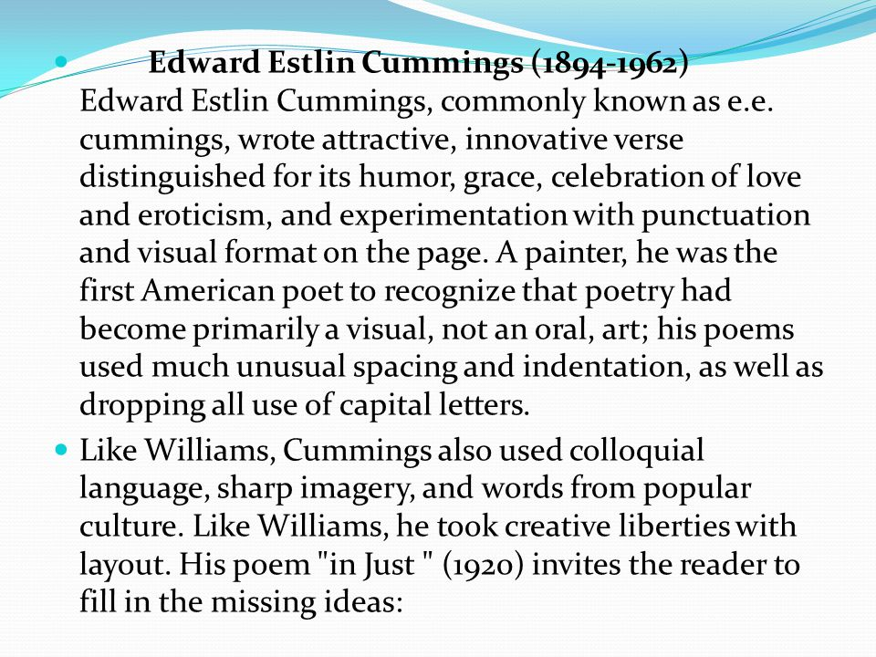 Edward Estlin Cummings (1894-1962) Edward Estlin Cummings, commonly known as e.e.