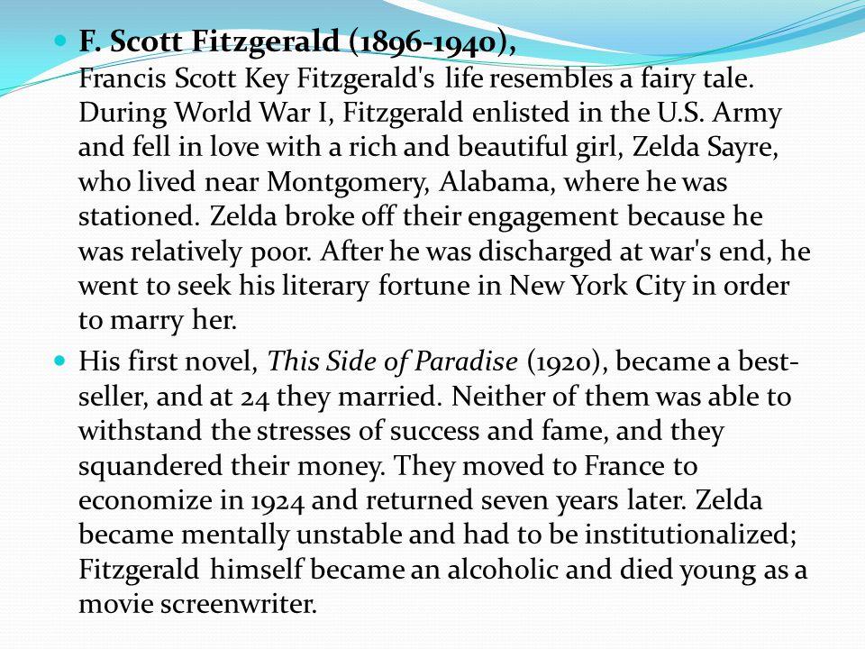 F. Scott Fitzgerald (1896-1940), Francis Scott Key Fitzgerald s life resembles a fairy tale.