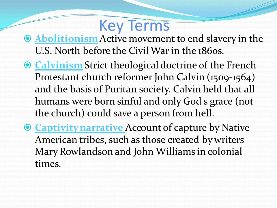 Key Terms  Abolitionism Active movement to end slavery in the U.S.