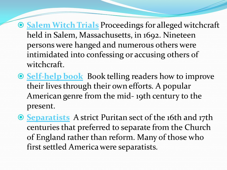  Salem Witch Trials Proceedings for alleged witchcraft held in Salem, Massachusetts, in 1692.