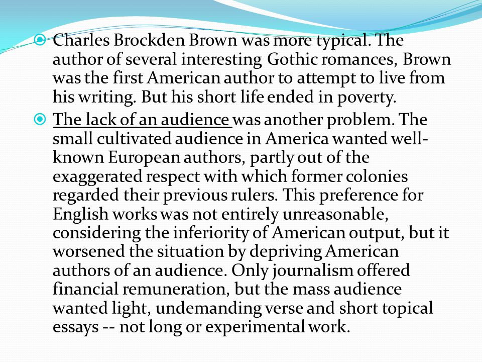  Charles Brockden Brown was more typical.