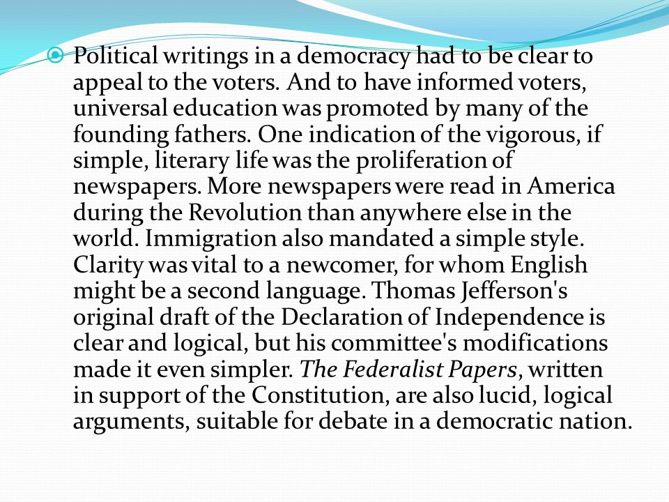  Political writings in a democracy had to be clear to appeal to the voters.