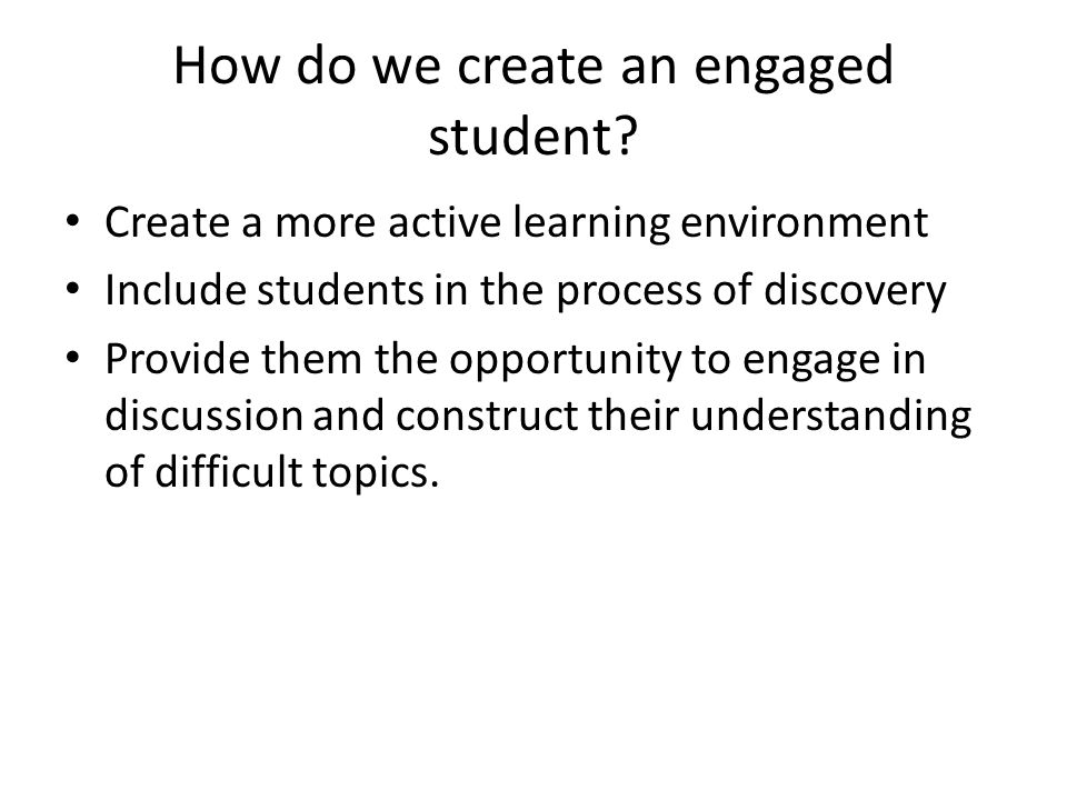 How do we create an engaged student.