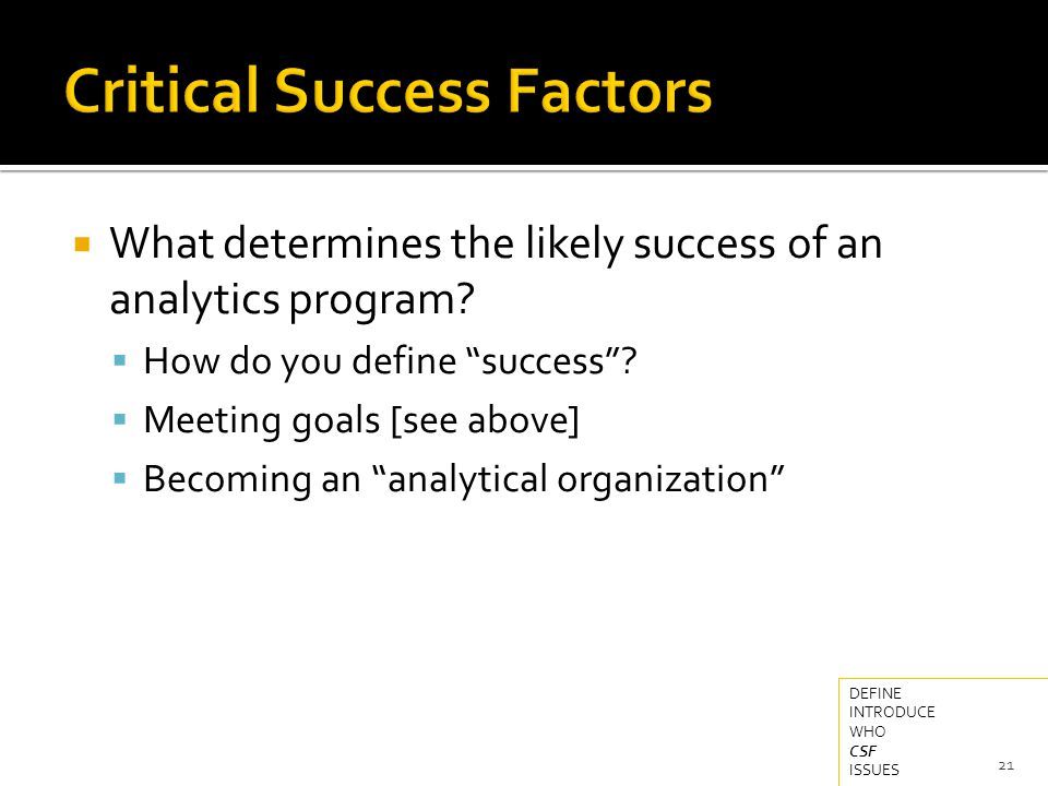  What determines the likely success of an analytics program.