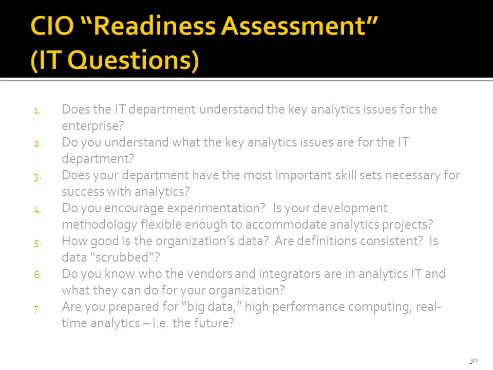 1. Does the IT department understand the key analytics issues for the enterprise.