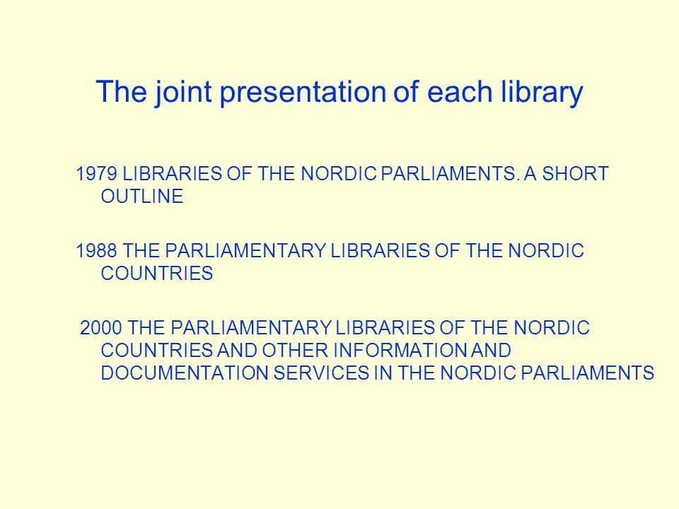 The joint presentation of each library 1979 LIBRARIES OF THE NORDIC PARLIAMENTS.