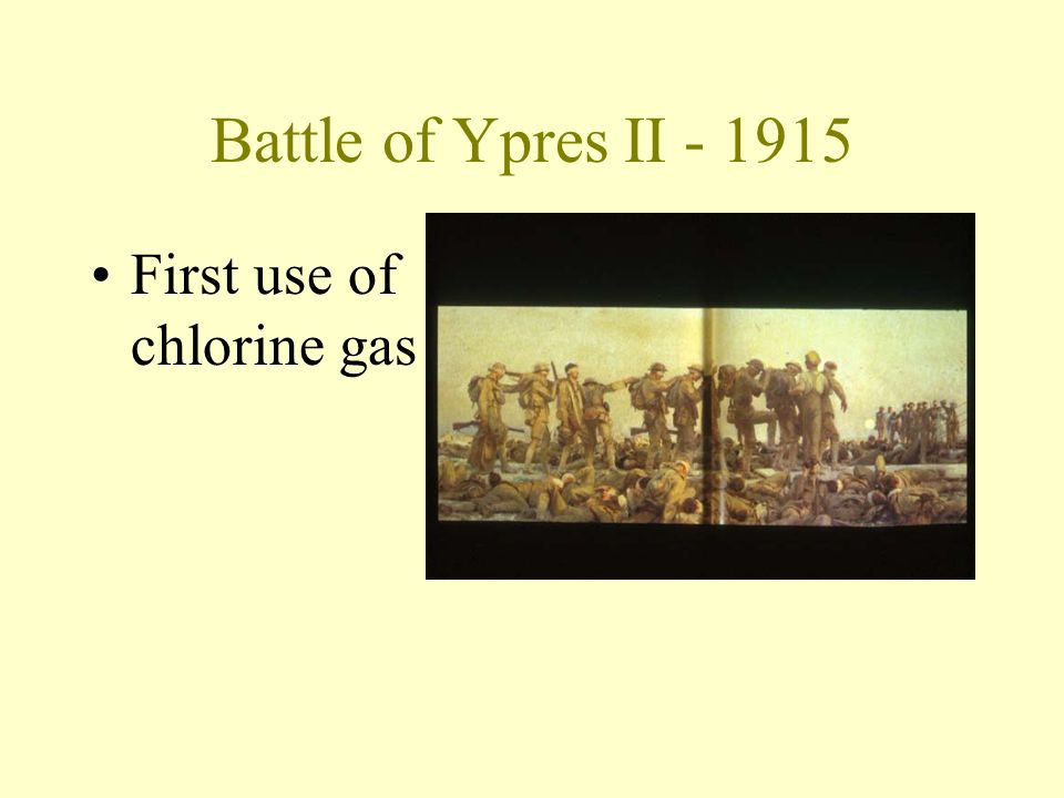 Battle of Ypres II - 1915 First use of chlorine gas