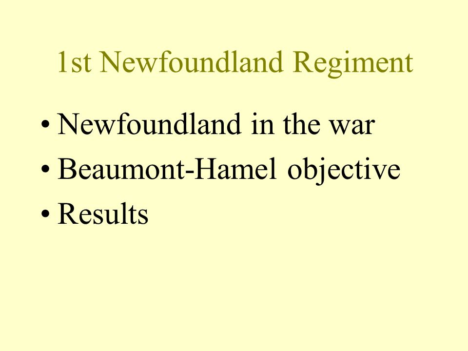 1st Newfoundland Regiment Newfoundland in the war Beaumont-Hamel objective Results