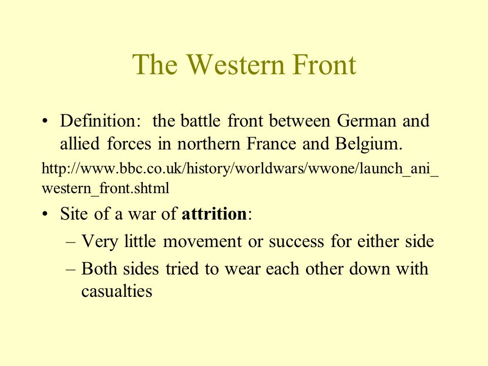 The Western Front Definition: the battle front between German and allied forces in northern France and Belgium.