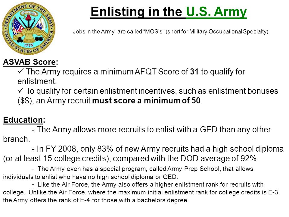 "Enlisting in the U.S. Army Jobs in the Army are called ""MOS's"