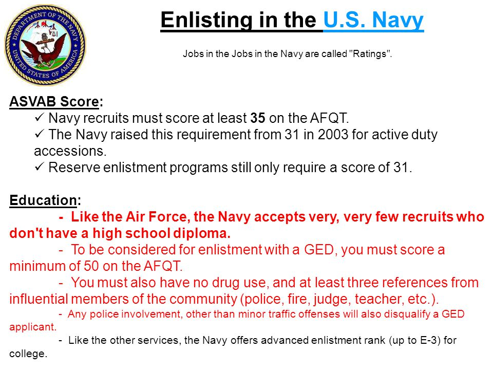 Enlisting in the U.S. Navy Jobs in the Jobs in the Navy are called