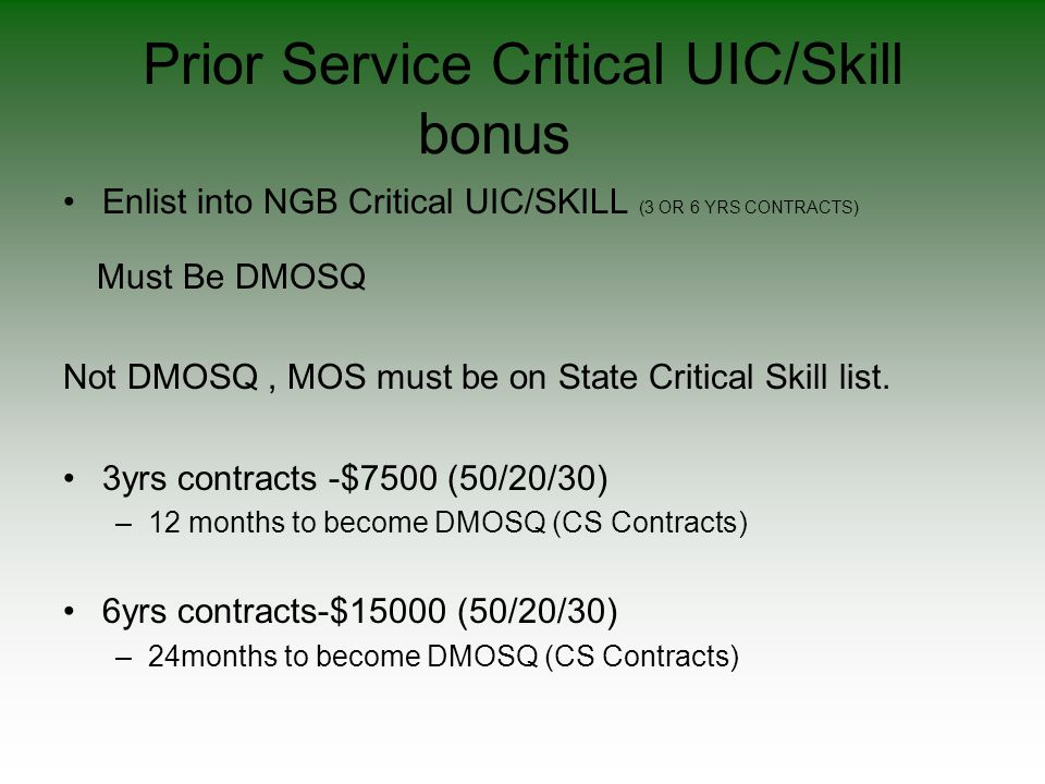 Prior Service Critical UIC/Skill bonus Enlist into NGB Critical UIC/SKILL (3 OR 6 YRS CONTRACTS) Must Be DMOSQ Not DMOSQ, MOS must be on State Critica