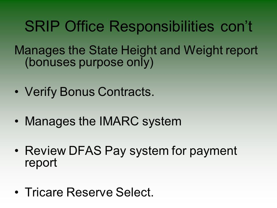 SRIP Office Responsibilities con't Manages the State Height and Weight report (bonuses purpose only) Verify Bonus Contracts. Manages the IMARC system
