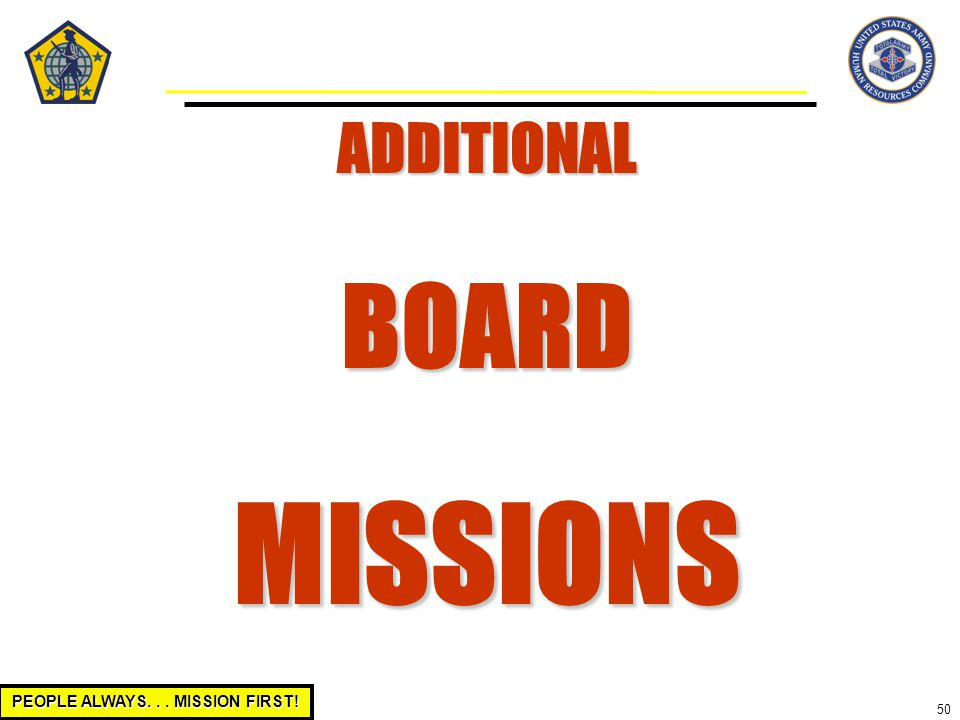 PEOPLE ALWAYS... MISSION FIRST! 50 ADDITIONALBOARDMISSIONS