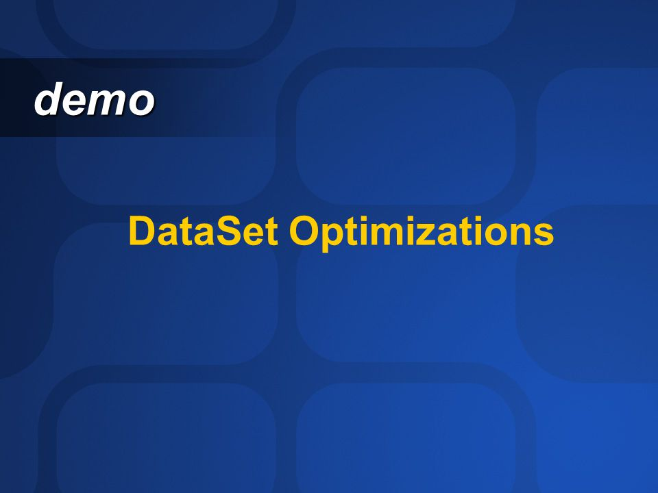 DataSet Optimizations demo demo
